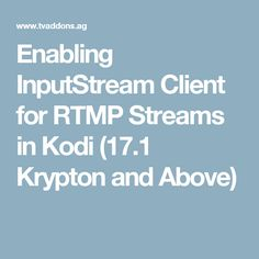 If you want to be able to properly enjoy live TV and sports streams within Kodi, enabling the InputStream Client for RTMP Streams is a necessity. Android Box, Enabling, Live Tv, Technology, Tech, Tecnologia