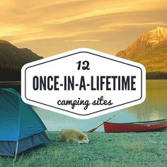 A dozen spectacular sites perfect for outdoor exploration. Your next epic camping adventure begins here.