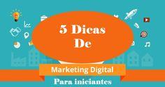 5 dicas de marketing digital para iniciantes Leia mais>> http://viverdemarketingdigital.com/5-dicas-de-marketing-digital-para-iniciantes/