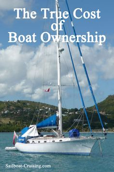The hidden costs of owning and operating a sailboat that will come as a shock if a first-time boat buyer is unaware of them. Used Sailboats For Sale, Sailboat Cruises, Sailboat Living, True Cost, Build Your Own Boat, Catamaran, Bushcraft, Sailing, Custom Design