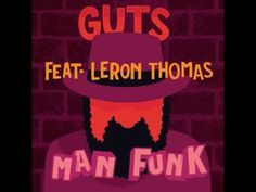 Guts - Man Funk (feat. Leron Thomas) [Official Audio]