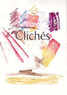 Dictionary of Cliches 21 x 29.7 cm Watersoluble pastel & graphite on paper
