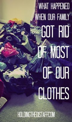 What Happened When Our Family Got Rid of Most of Our Clothes: the surprising benefits of the KonMari decluttering method with clothing.