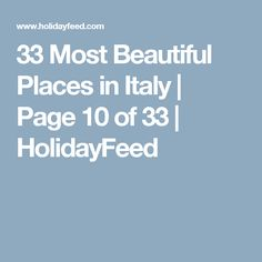 33 Most Beautiful Places in Italy | Page 10 of 33 | HolidayFeed