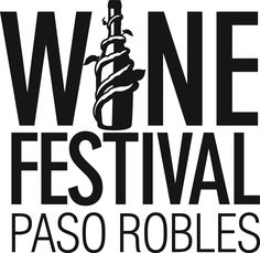 Paso Robles Wine Festival is the 3rd weekend in May. 2012 is the 30th anniversary! www.pasowine.com