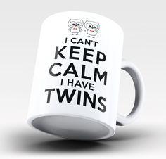 I Can't Keep Calm I Have Twins Coffee Mug