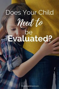 You know your child's smart, but they're struggling at school. And normal parenting advice isn't working. Your child needs an evaluation. via /onesmallword/