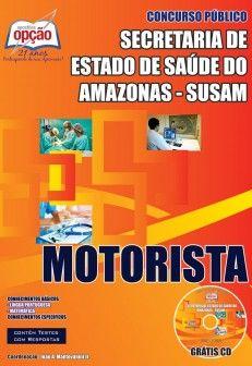 Apostila Concurso Secretaria de Estado de Saúde do Amazonas - SUSAM / 2014: - Cargo: Motorista