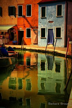 Burano Reflections by Barbara Brown ~ Colorful Houses on the island of Burano in the Venice lagoon