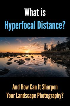 What Is Hyperfocal Distance And How Can It Sharpen Your Landscape Photography Sharp photos in focus depth of field blur bokeh corner to corner sharpness tutorial tips how. Landscape Photography Tips, Photography Basics, Photography Lessons, Photography Backdrops, Photography Tutorials, Landscape Photos, Creative Photography, Digital Photography, Amazing Photography