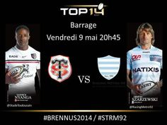 Barrage Vendredi 9 Mai à 20h45 @Stade Toulousain  VS Racing Métro 92  #Brennus2014 #STRM92 Rugby Championship, 9 Mai, Top 14, Friday