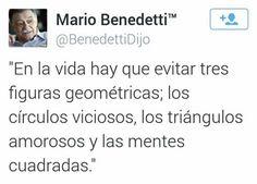 En la vida hay que evitar tres figuras geométricas; los círculos viciosos, los triángulos amorosos y las mentes cuadradas