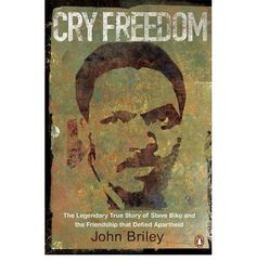 Booktopia has Cry Freedom, The Legendary True Story Of Steve Biko And The Friendship That Defied Apartheid by John Briley. Buy a discounted Paperback of Cry Freedom online from Australia's leading online bookstore. Cry Freedom, Fight For Freedom, Steve Biko, Human Rights Activists, Reading Library, Apartheid, Movie Magazine, Penguin Books, Historical Fiction