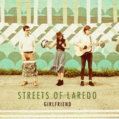 Streets of Laredo Single Serving: Streets of Laredo Girlfriend