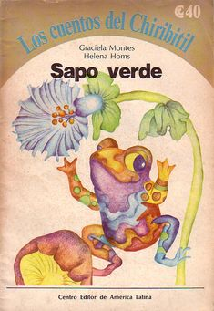 ♥ Graciela Montes:  Cuento: SAPO VERDE  Humberto estaba muy triste en...
