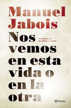 Buy Nos vemos en esta vida o en la otra by Manuel Jabois and Read this Book on Kobo's Free Apps. Discover Kobo's Vast Collection of Ebooks and Audiobooks Today - Over 4 Million Titles! Viera, Book Lists, Books To Read, Audiobooks, Ebooks, Reading, Gabriel, Editorial, Artemis