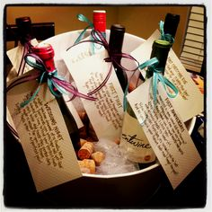 Bridal shower wine basket - six bottles of wine for six occasions (such as their wedding night, their first fight, christmas eve/day, new year's eve/day, valentine's day, their anniversary, etc.) with poems or well wishes attached to each bottle.