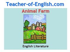 English Literature Teaching Resources: Animal Farm by George Orwell contains 14 lessons designed to develop pupil knowledge and understanding of the plot, characters, language, themes and historical context of the novel Animal Farm by George Orwell. www.teacher-of-english.com