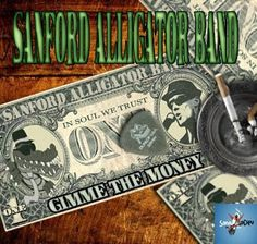 .ESPACIO WOODYJAGGERIANO.: SANFORD ALLIGATOR BAND - (2011) Gimme the money http://woody-jagger.blogspot.com/2012/02/sanford-alligator-band-2011-gimme-money.html
