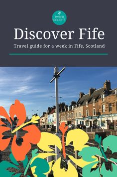Travel itinerary for a week in beautiful Fife, Scotland