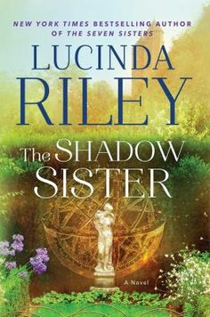The shadow sisters by Lucinda Riley.