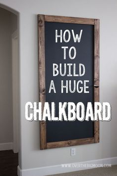 How to build a huge chalkboard for your wall.