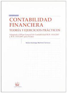 Contabilidad financiera : teoría y ejercicios prácticos / Rafael Domingo Martínez Carrasco. 2ª ed. (2013)