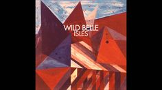 Wild Belle - Isles Estados Unidos, 2013 01. Keep You 0:00 02. It's Too Late 3:31 03. Shine 6:43 04. Twisted 11:24 05. Backslider 14:30 06. Happy Home 17:53 0...