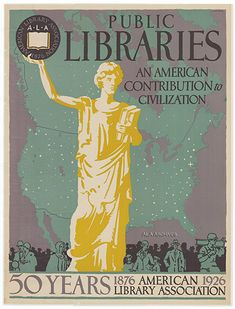 A woman in classical robes holds books under one arm while holding aloft the ALA seal, superimposed over a map of the United States. Vintage library posters for download