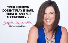 Your intuition doesn't play it safe. Trust it. #BeYourOwnSoulMate