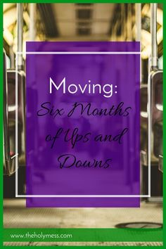 Moving: Six Months o