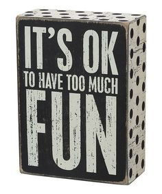 Save up to off decorative box signs and more from Primitives by Kathy on zulily. Shop signs with inspirational, playful or cheeky messages for your home. Words Quotes, Wise Words, Me Quotes, Sayings, Box Signs, Wall Signs, Rustic Wooden Box, Great Words, Favorite Quotes