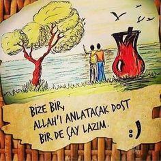 Bize bir Allah'ı anlatacak dost bir de çay lazım. :) #sözler #anlamlısözler… Allah Islam, Islam Muslim, Cebu, Turkish Language, Karma, Slogan, Prayers, Best Friends, Wisdom
