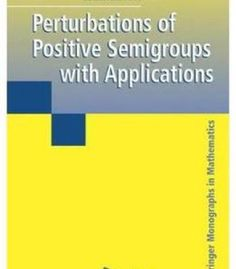 Perturbations Of Positive Semigroups With Applications PDF