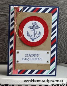 46 Ideas Birthday Greetings For Guys Stampin Up Masculine Birthday Cards, Birthday Cards For Men, Handmade Birthday Cards, Masculine Cards, Male Birthday, Making Greeting Cards, Greeting Cards Handmade, Nautical Cards, Nautical Anchor