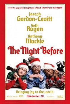 """My review of The Night Before - quote: """"The film, which borrows liberally from The Hangover, The Great Gatsby (?!), and the aforementioned Scrooged and Harold and Kumar, http://reelroyreviews.com/2015/11/23/ghosts-of-christmas-movies-past-the-night-before-2015/"""