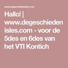 Hallo! | www.degeschiedenisles.com - voor de 5des en 6des van het VTI Kontich