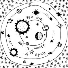 You are not a waste of space. Literally. :)