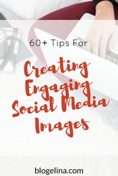 Are you a blogger or infopreneur who wants to create images that really pull potential subscribers in? This post shares over 60 tips for creating engaging social media images! Click through to read the entire post!