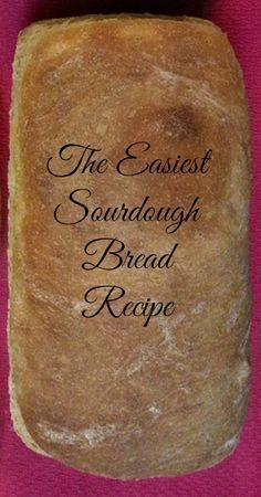 The Easiest Sourdough Bread | The Persnickety Mom...meh, tasted ok, but doesn't rise very much