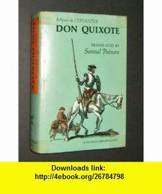 Don Quixote Cervantes, Samuel Putnam ,   ,  , ASIN: B000K5R8EQ , tutorials , pdf , ebook , torrent , downloads , rapidshare , filesonic , hotfile , megaupload , fileserve