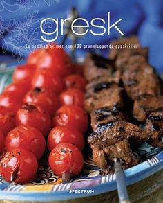 Gresk : en samling av mer enn 100 grunnleggende oppskrifter