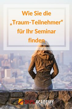 """Wie Sie die """"Traum-Teilnehmer"""" für Ihr Seminar finden  und warum die meisten Seminar-LeiterInnen die Mehrheit ihrer idealen Klienten nie wirklich erreichen  #seminare #erfolg #vorträge   #weiterbildung"""