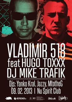 Vladimir 518 feat. Hugo Toxxx & DJ Mike Trafik 9.2.2013, Nu Spirit Club Bratislava Bratislava, City Life, Dj, Spirit, Events, Club, Movie Posters, Movies, Films