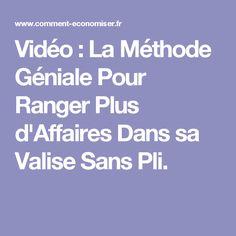 Vidéo : La Méthode Géniale Pour Ranger Plus d'Affaires Dans sa Valise Sans Pli.