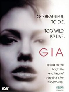 Gia, old movie, but VERY good