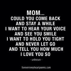 Sad quotes on mother death miss my mom quotes mom in heaven quotes birthd. Miss My Mom Quotes, Mom In Heaven Quotes, Sad Quotes, Missing Mom In Heaven, Girl Quotes, Woman Quotes, Mother In Heaven, Parent Quotes, Mom Quotes From Daughter