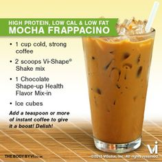 "Body by Vi Shake Recipe ~ ""Mocha Frappacino"": High Protein, Low Calorie & Low Fat!  SO...who likes a skinny 'Mocha Frappacino'?"