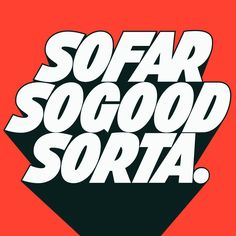 So Far So Good Sorta – Erik Marinovich – Friends of Type