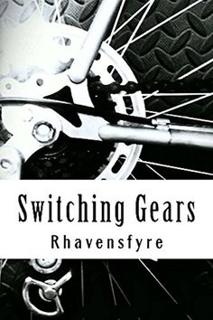 Switching Gears by Rhavensfyre http://www.amazon.com/dp/B0167ZY4U8/ref=cm_sw_r_pi_dp_l0ffwb1FGYJ21